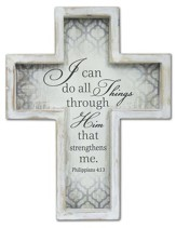 I Can Do All Things Through Him Wall Cross
