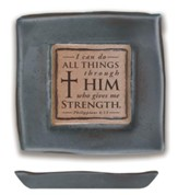 I Can Do All Things Through Him Pottery Tray