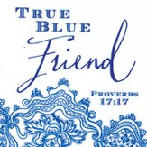 True Blue Friend Magnet