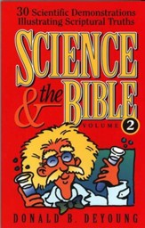 Science & the Bible, Volume 2: 30 Scientific Demonstrations Illustrating Scriptural Truths