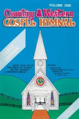Country and Western Gospel Hymnal, Volume 1 (Large Print)