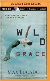 Wild Grace: What Happens When Grace Happens - unabridged audiobook on MP3-CD