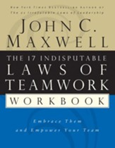 The 17 Indisputable Laws of Teamwork Workbook: Embrace Them and Empower Your Team - eBook