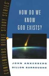 How Do We Know God Exists?  Contenders Bible Study Series