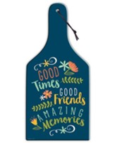 Good Times, Good Friends, Amazing Memories, Glass Cutting Board, Blue