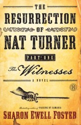 The Witnesses, A Novel, Part 1: Resurrection of Nat Turner