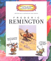 Getting to Know the World's Greatest Artists: Frederic Remington