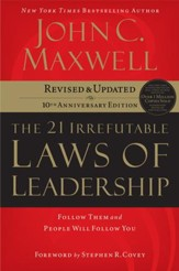The 21 Irrefutable Laws of Leadership: Follow Them and People Will Follow You - eBook