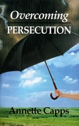 Overcoming Persecution