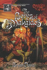 The Bones of Makaidos, Oracles of Fire Series #4