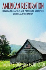 American Restoration: How Faith, Family, and Personal Sacrifice Can Heal Our Nation
