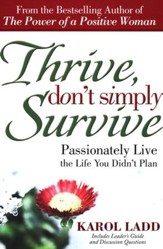 Thrive, Don't Simply Survive: Passionately Living the Life You Didn't Plan
