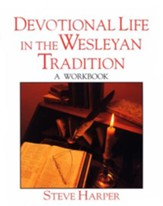 Devotional Life in the Wesleyan Tradition Workbook