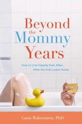 Beyond the Mommy Years: Empty Nest, Full Life