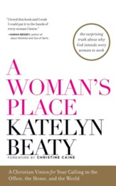 A Woman's Place: A Christian Vision for Your Calling in the Office, the Home, and the World - unabridged audio book on CD