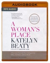 A Woman's Place: A Christian Vision for Your Calling in the Office, the Home, and the World - unabridged audio book on MP3-CD
