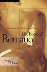 The Book of Romance: What Solomon Says About Love, Sex, and Intimacy - eBook