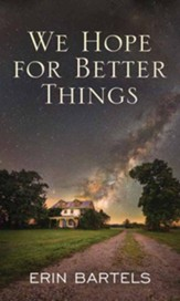 We Hope for Better Things, Large-Print Edition