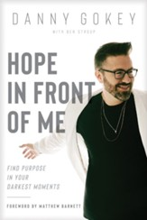 Hope in Front of Me: Finding Purpose in Your Darkest Moments