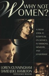 Why Not Women? A Fresh Look at Scripture on Women in Missions, Ministry, and Leadership - Slightly Imperfect