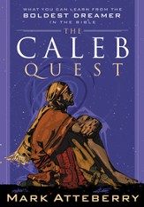The Caleb Quest: What You Can Learn from the Boldest Dreamer in the Bible - eBook