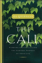 The Call: Finding and Fulfilling the Central Purpose of Your Life - eBook