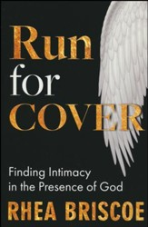 Run for Cover: Finding Intimacy in the  Prescence of God