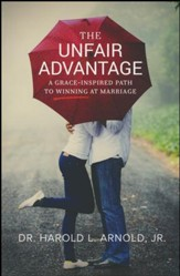 The Unfair Advantage: A Grace-Inspired Path to Winning at Marriage