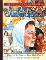 Amy Carmichael: Rescuing the Children, Hardcover