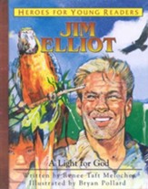 Heroes For Young Readers: Jim Elliot, A Light for God