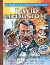 Heroes for Young Readers: David Livingstone, Courageous Explorer