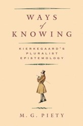 Ways of Knowing: Kierkegaard's Pluralist Epistemology