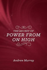The Secret of Power from on High