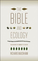 The Bible and Ecology: Rediscovering the Community of Creation