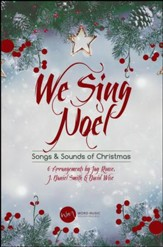 We Sing Noel: Songs & Sounds of Christmas Choral Book