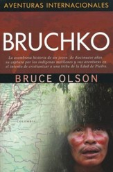 Aventuras Internacionales: Bruchko  (International Adventures Series: Bruchko)