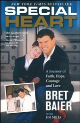 Special Heart: A Journey Of Faith, Hope, Courage, And Love