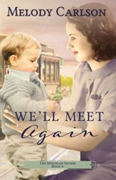 We'll Meet Again: The Mulligan Sisters, Large Print