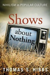 Shows about Nothing Nihilism in Popluar Culture