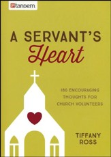 A Servant's Heart: 180 Encouraging Thoughts for Church Volunteers