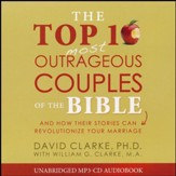 Top 10 Most Outrageous Couples of the Bible - unabridged audiobook on MP3-CD