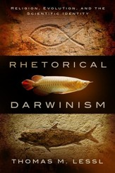 Rhetorical Darwinism: Religion, Evolution, and the Scientific Identity