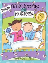 Instant Bible Lessons for Nursery: Just Like Me
