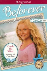 Catch the Wind: My Journey with Caroline