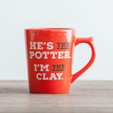 He's The Potter, I'm the Clay Mug