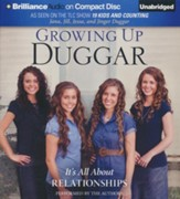 Growing Up Duggar: It's All About Relationships - unabridged audiobook on CD