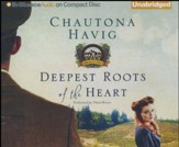 #1: Deepest Roots of the Heart - unabridged audio book on CD