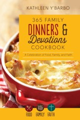 365 Family Dinners and Devotions Cookbook: A Celebration of Food, Family, and Faith - Slightly Imperfect