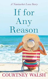 If for Any Reason: A Nantucket Love Story, Large Print
