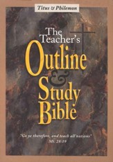 Teacher's Outline & Study Bible KJV: Titus- Philemon